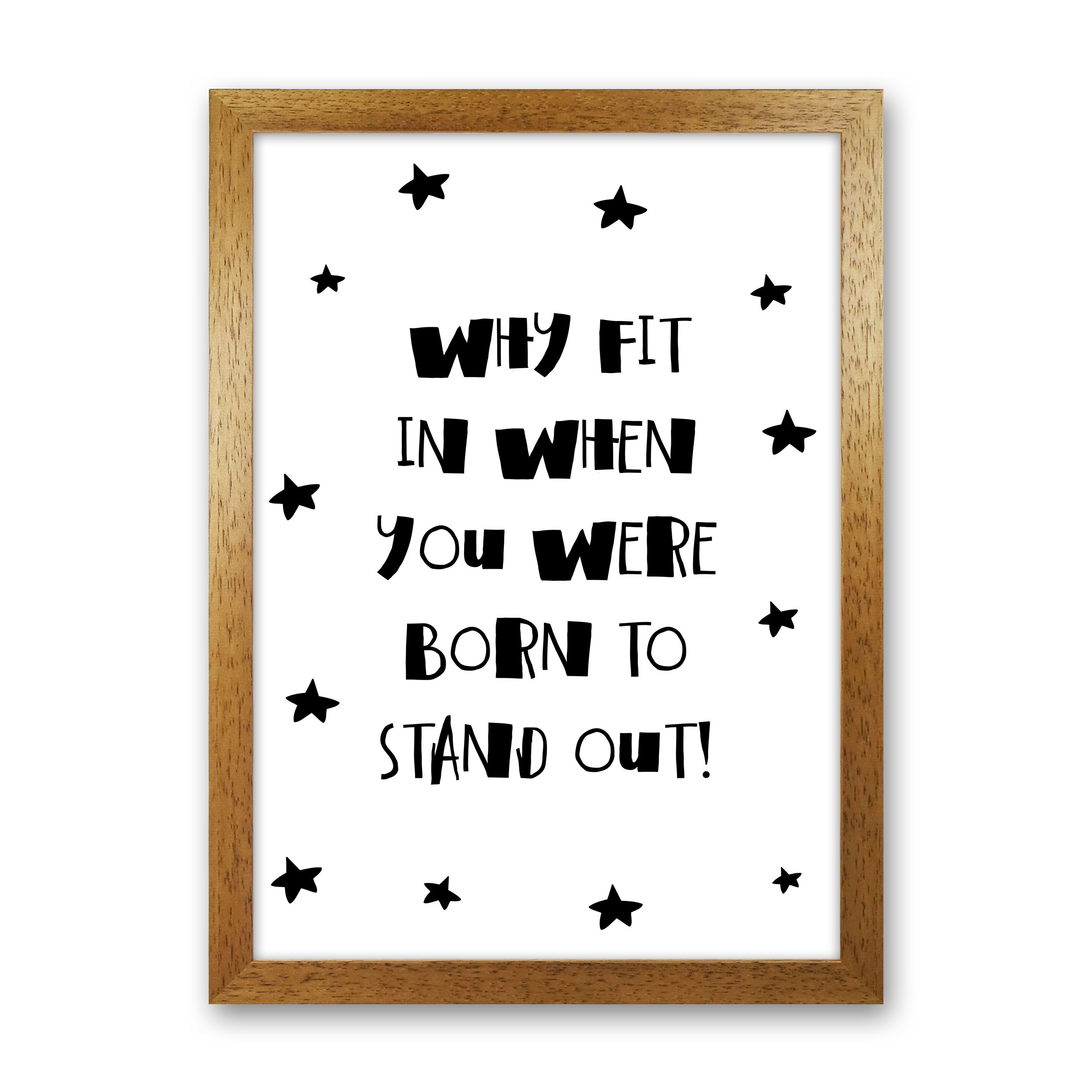 Born To Stand Out Fine Art Print By PixyPaper